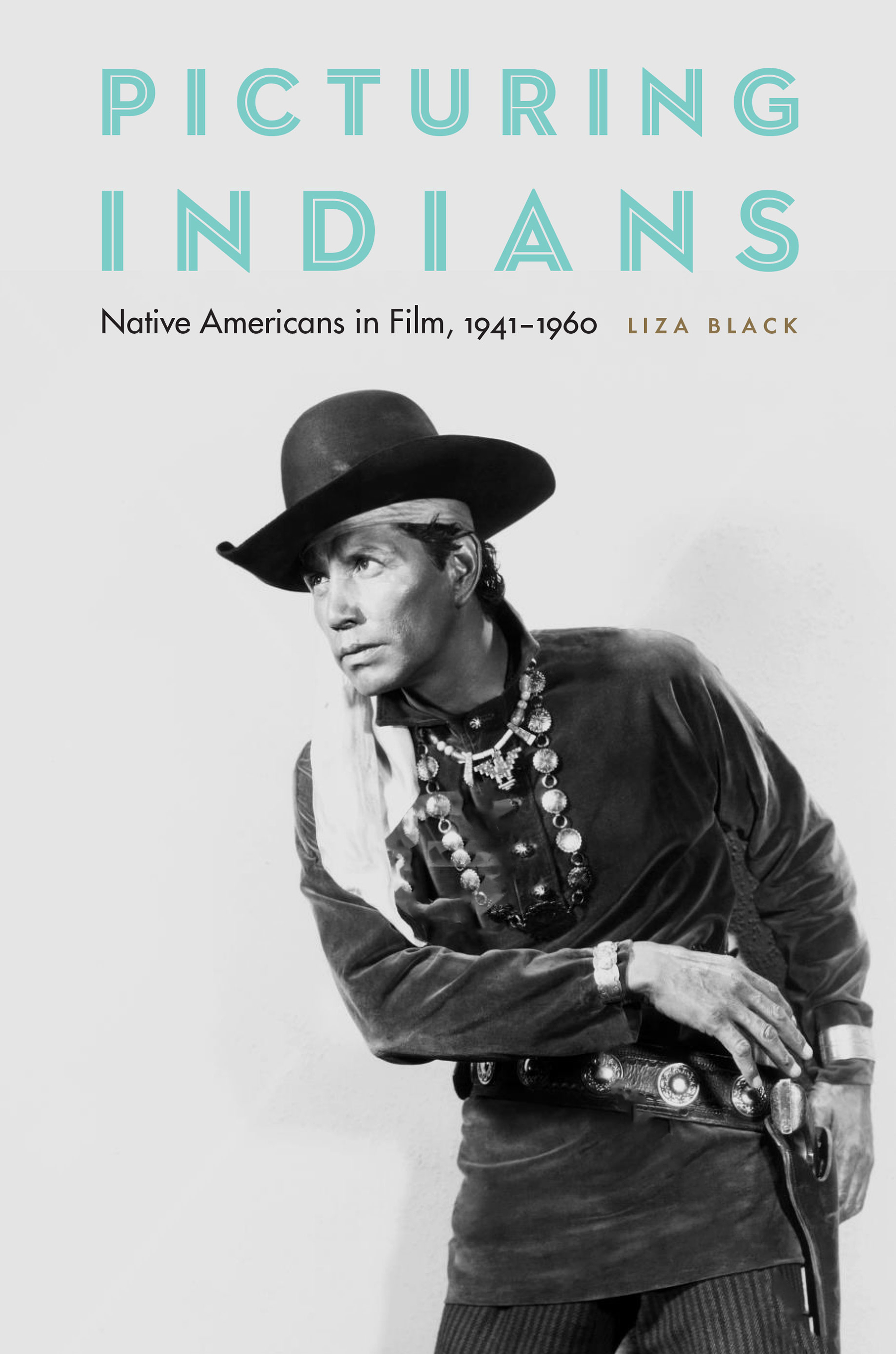 Picturing Indians: Native Americans in Film, 1941-1960