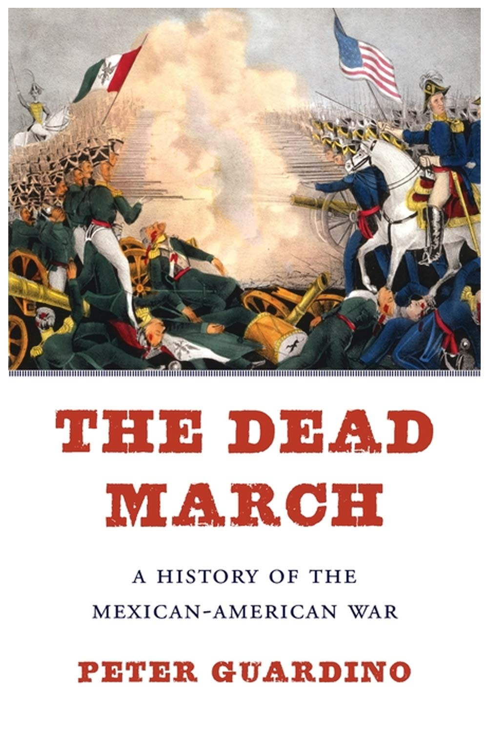 The Dead March: A History of the Mexican-American War